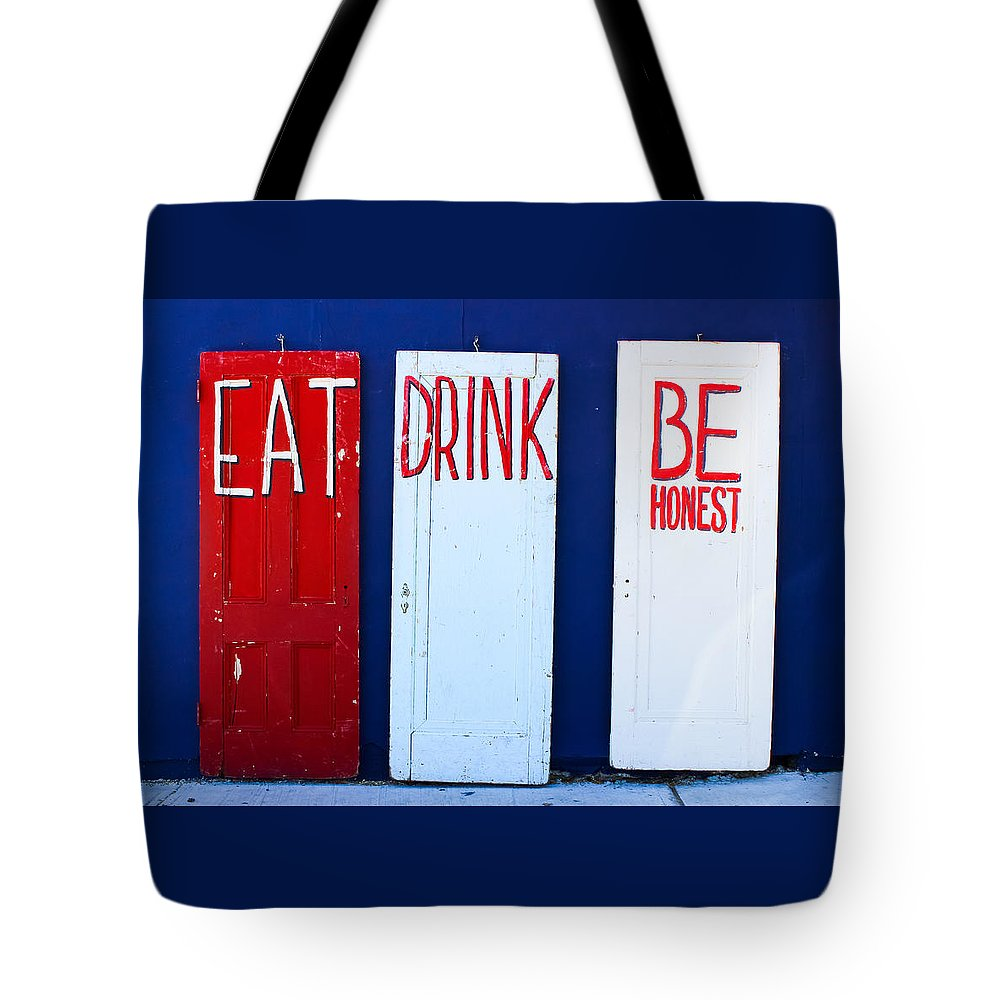 Doors Tote Bag featuring the photograph Eat Drink Be Honest by Colleen Kammerer