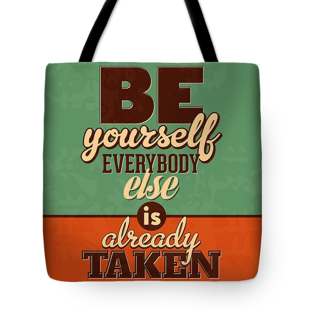 Motivational Tote Bag featuring the digital art Everybody Else Is Already Taken by Naxart Studio