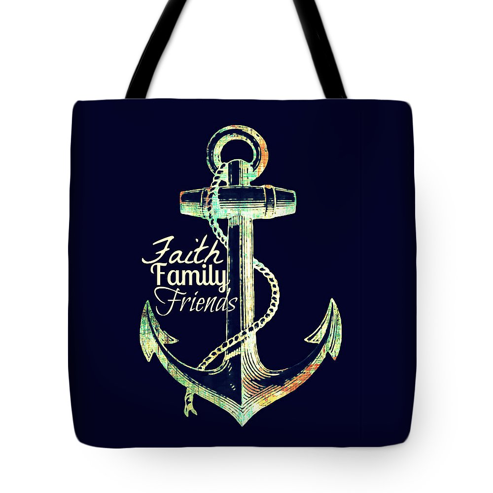 Brandi Fitzgerald Tote Bag featuring the digital art Faith Family Friends Anchor V2 by Brandi Fitzgerald
