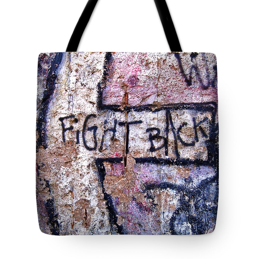 Germany Tote Bag featuring the photograph Fight Back - Berlin Wall by Juergen Weiss