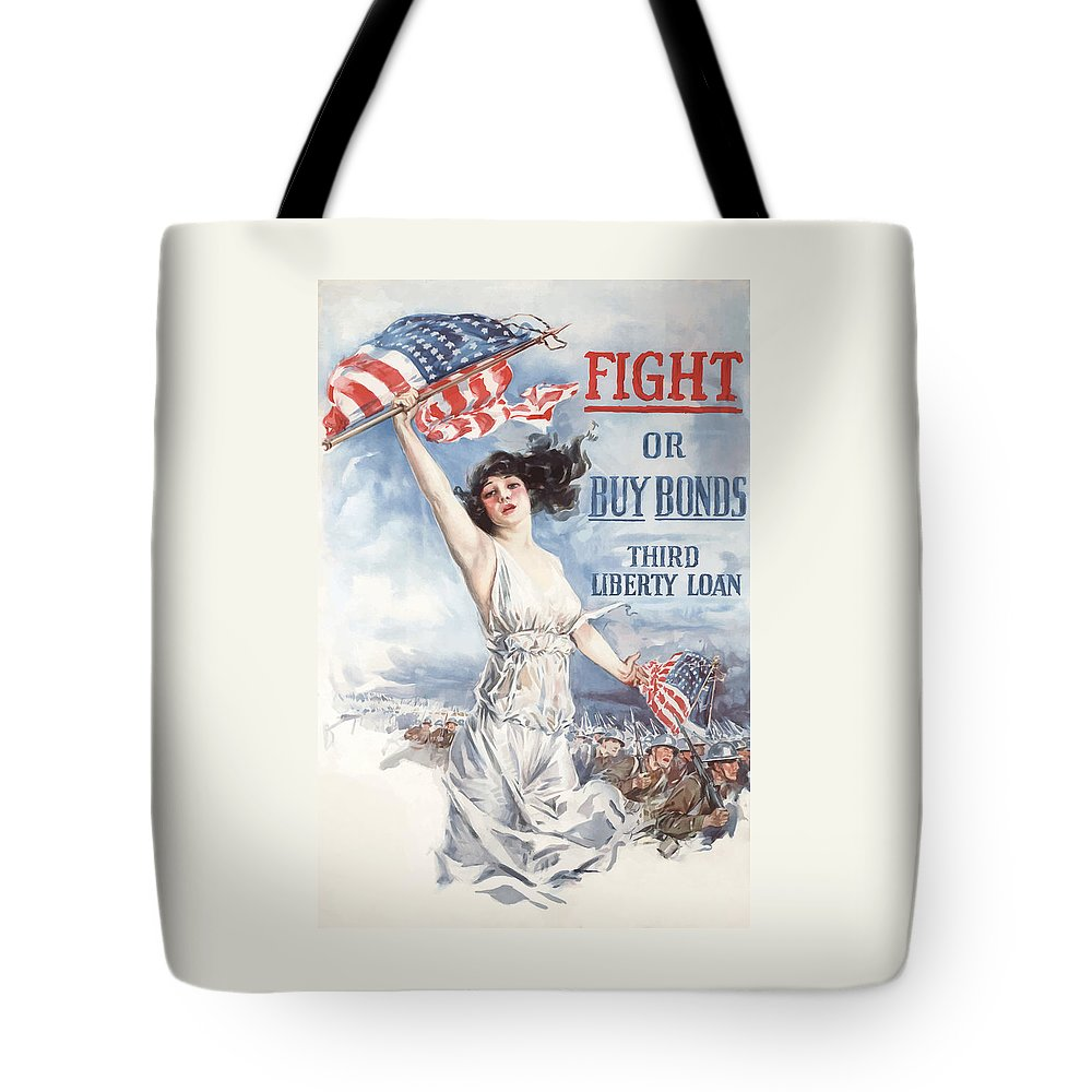 Lady Liberty Tote Bag featuring the painting Fight Or Buy Bonds by War Is Hell Store
