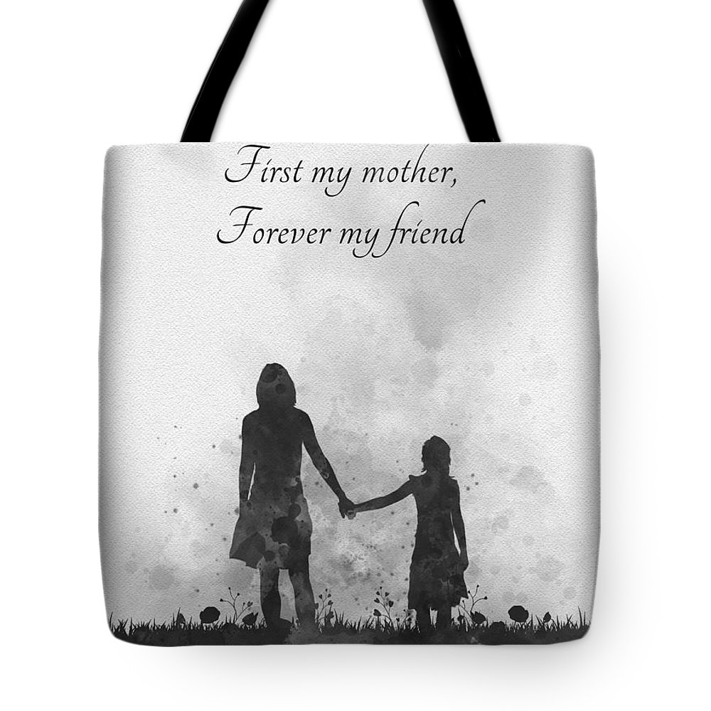 Mother Tote Bag featuring the mixed media First My Mother Forever My Friend Black And White by My Inspiration