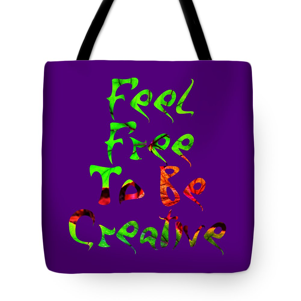 Free Tote Bag featuring the digital art Free To Be Creative by Rachel Hannah