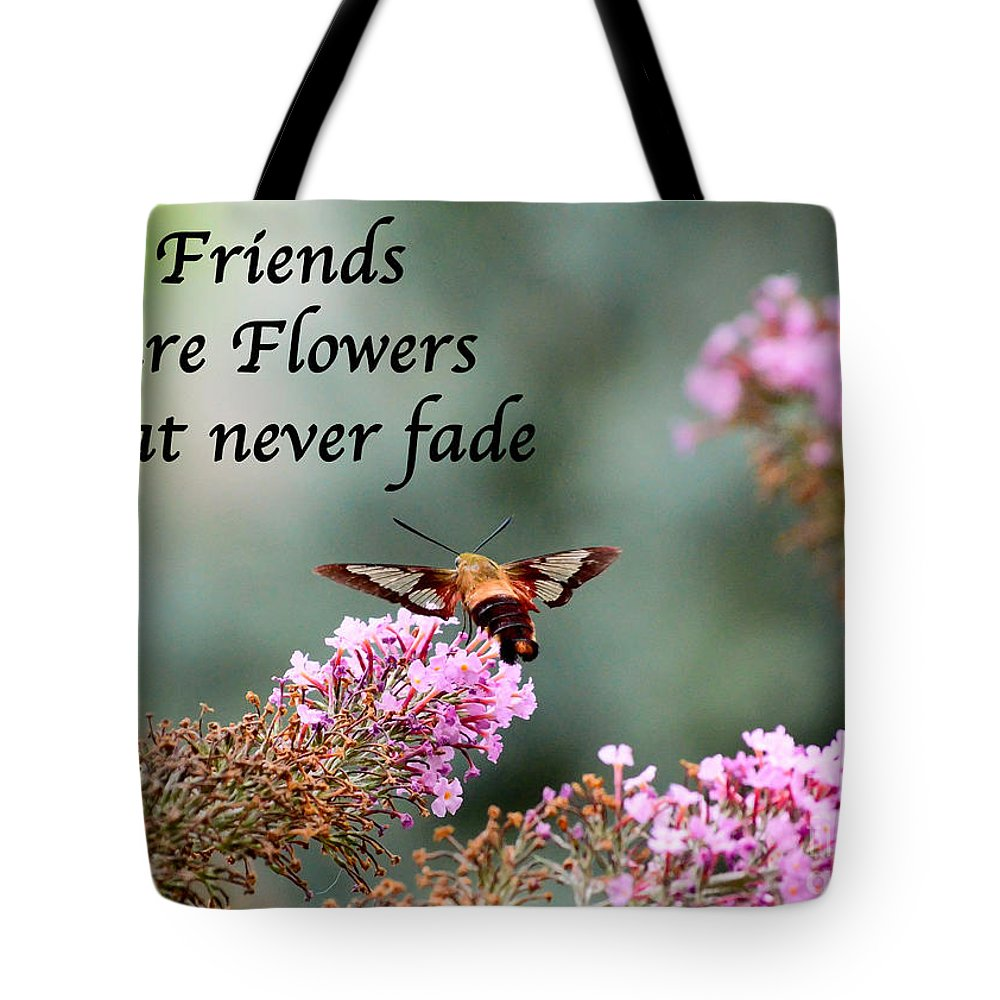Friends Tote Bag featuring the photograph Friends Are Flowers That Never Fade by Kerri Farley