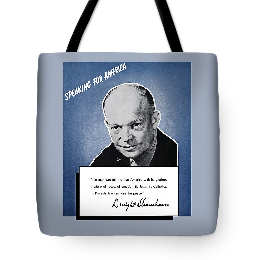 Eisenhower Tote Bag featuring the painting General Eisenhower Speaking For America by War Is Hell Store