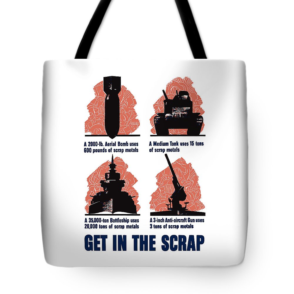 Scrap Metal Tote Bag featuring the painting Get In The Scrap - Ww2 by War Is Hell Store