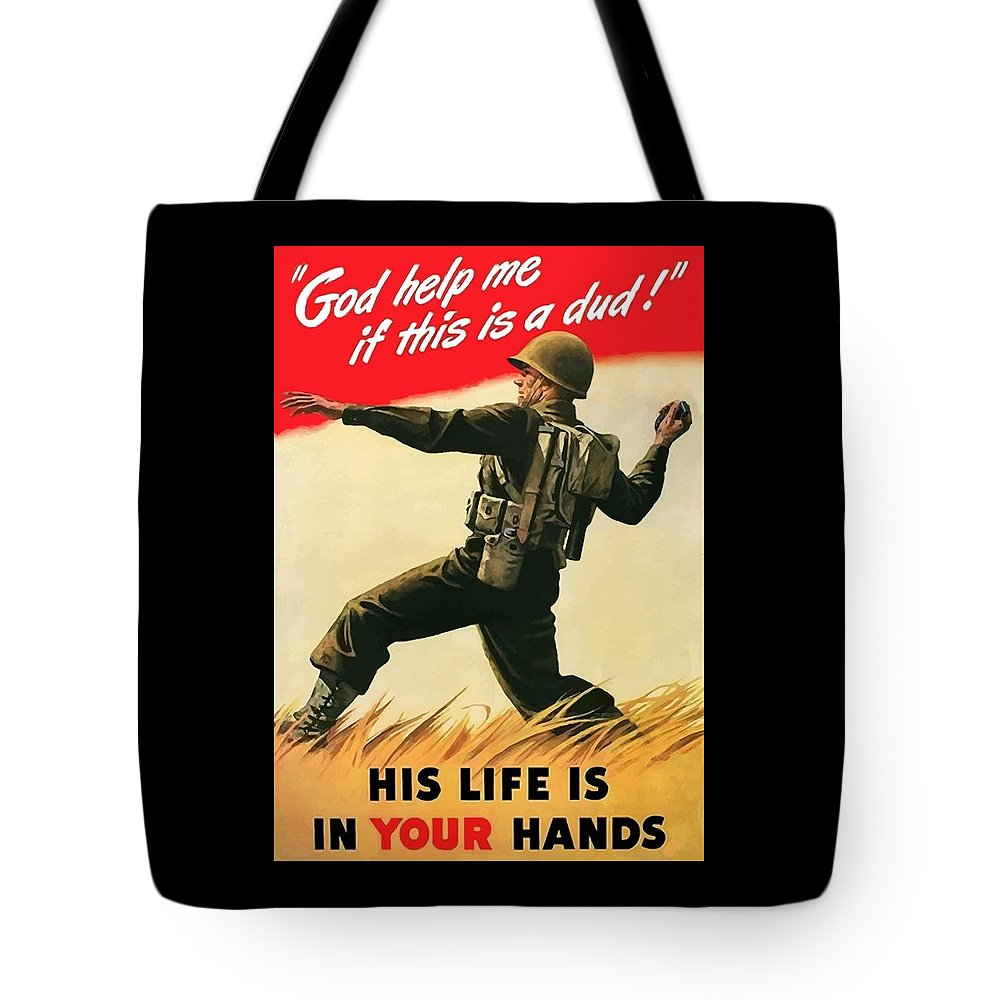 War Propaganda Tote Bag featuring the painting God Help Me If This Is A Dud by War Is Hell Store