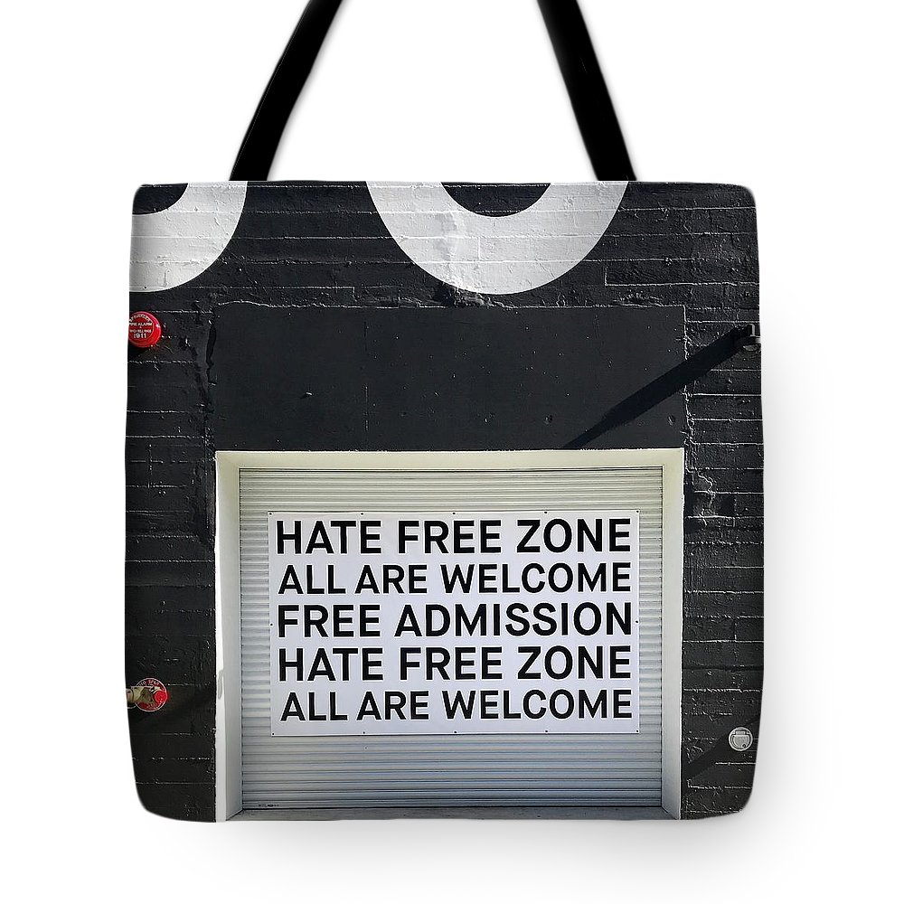 Tote Bag featuring the photograph Hate Free Zone by Julie Gebhardt