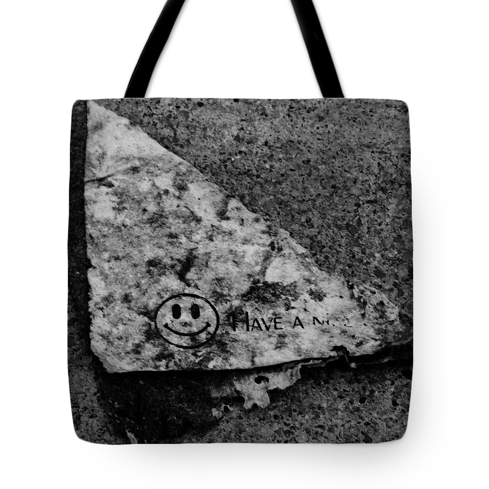 Debris Tote Bag featuring the photograph Have A Nice Day by Angus Hooper Iii