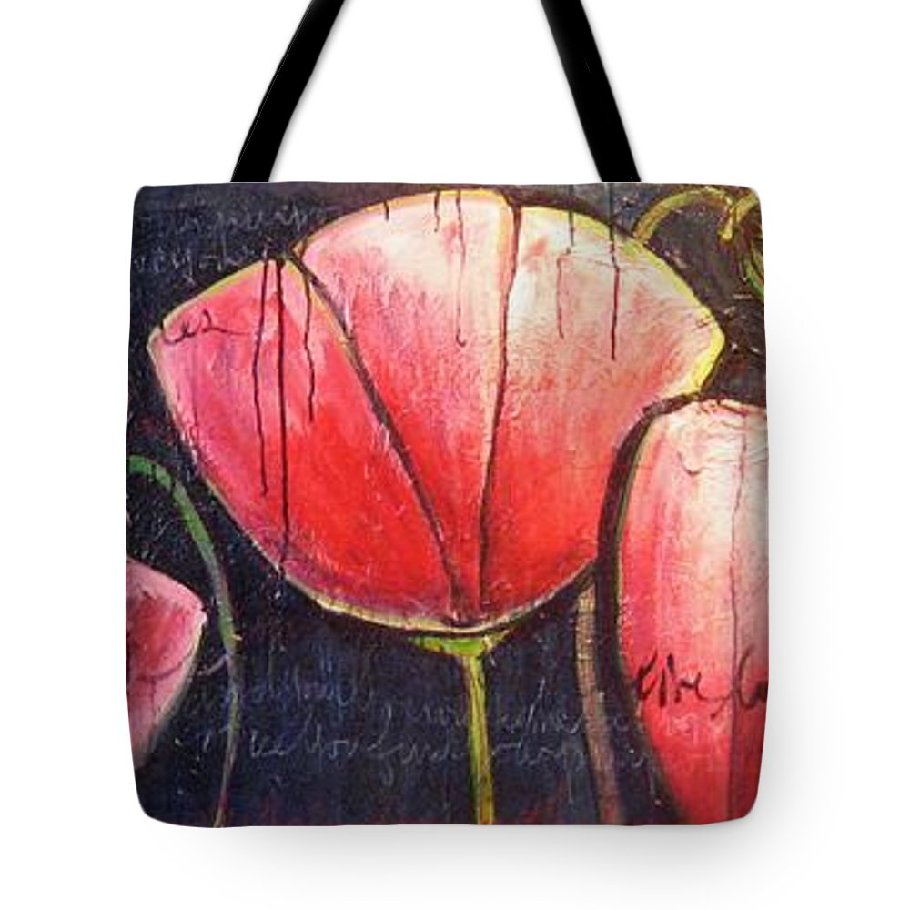 Poppies Tote Bag featuring the painting I Choose To Live A Life Of Purpose Poppies by Laurie Maves ART