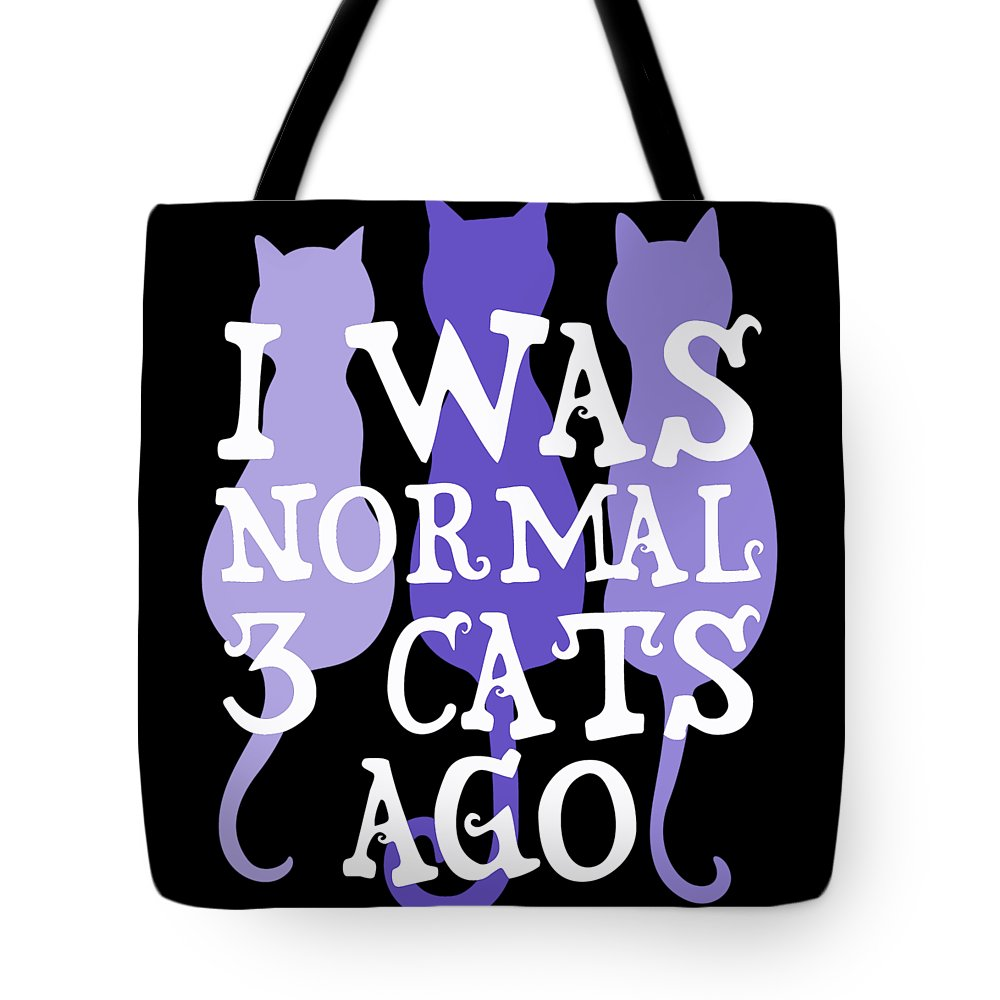 Cat Tote Bag featuring the digital art I Was Normal 3 Cats Ago 5 by Kaylin Watchorn