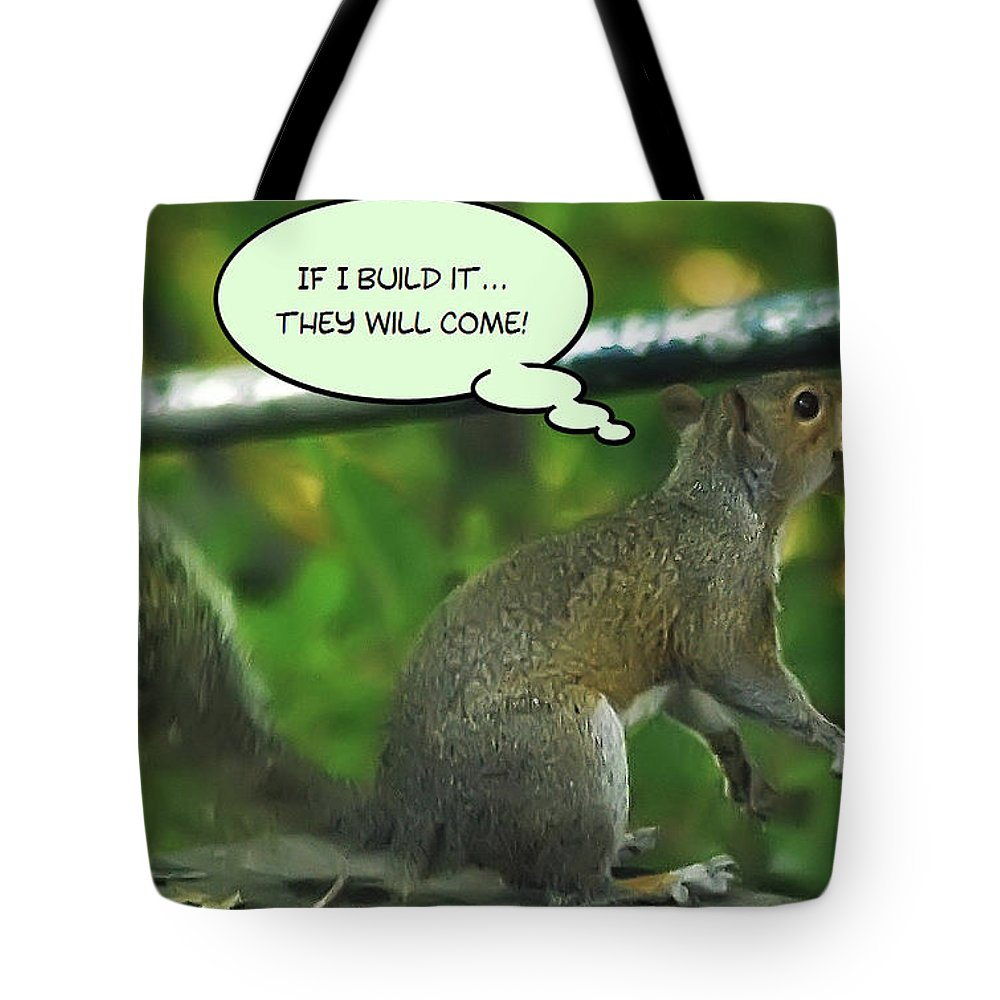 2d Tote Bag featuring the photograph If I Build It by Brian Wallace