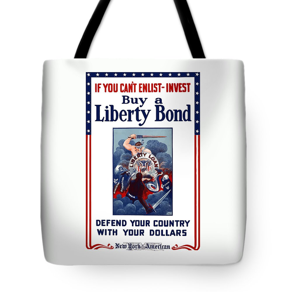 Liberty Bond Tote Bag featuring the painting If You Can't Enlist Invest by War Is Hell Store