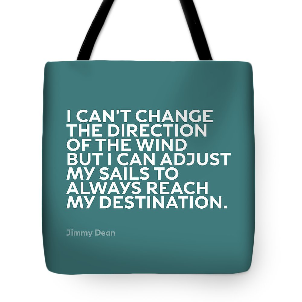 Inspirational Tote Bag featuring the mixed media Inspirational Quotes Series 012 Jimmy Dean by Design Turnpike