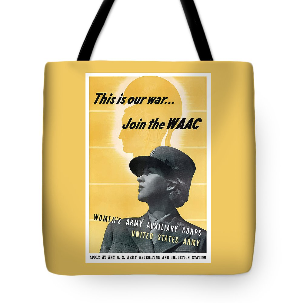 Waac Tote Bag featuring the mixed media Join The Waac - Women's Army Auxiliary Corps by War Is Hell Store