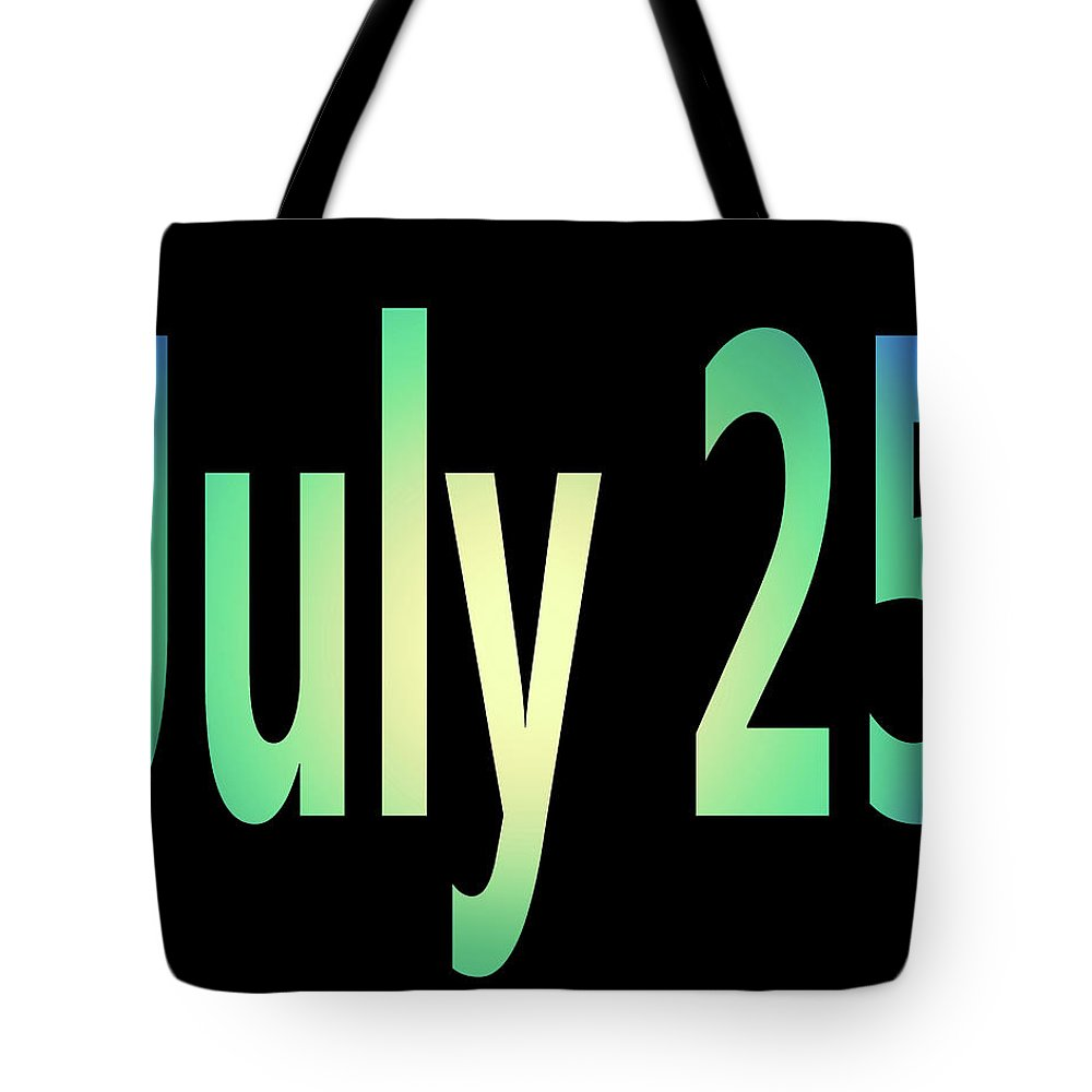 July Tote Bag featuring the digital art July 25 by Day Williams