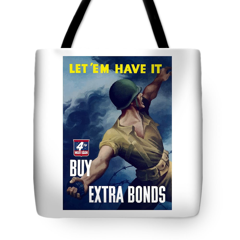 War Bonds Tote Bag featuring the painting Let Em Have It - Buy Extra Bonds by War Is Hell Store