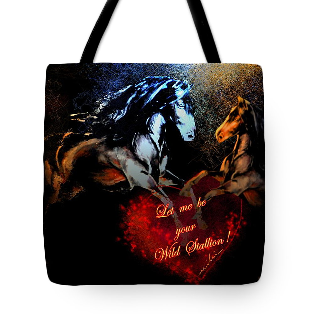 Love Tote Bag featuring the painting Let Me Be Your Wild Stallion by Miki De Goodaboom