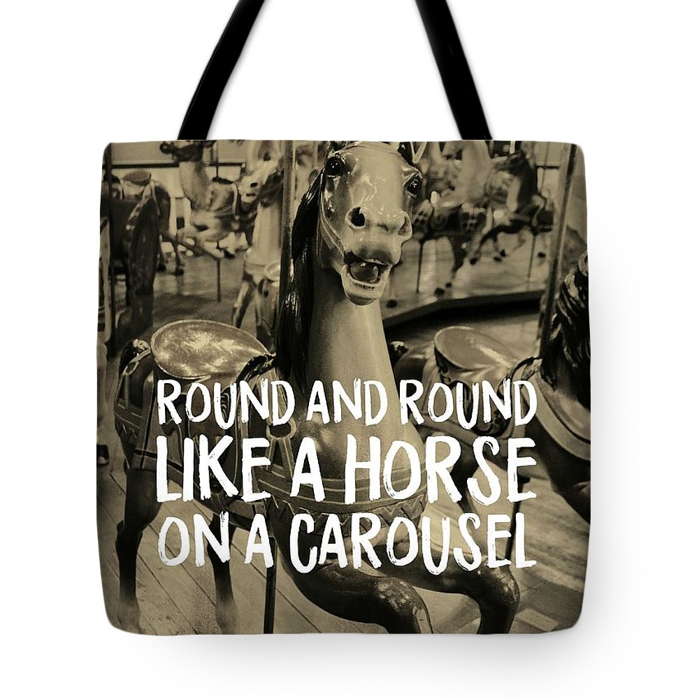 1923 Tote Bag featuring the photograph Life Ride Quote by Dressage Design