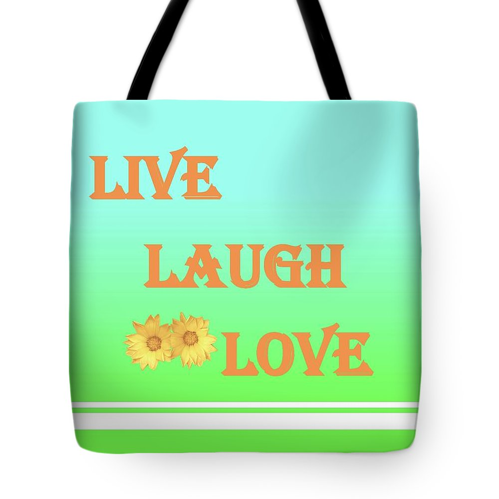 Live Laugh Love Tote Bag featuring the digital art Live Laugh Love by Giselle Norville