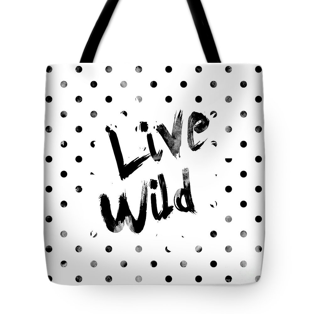 Live Wild Tote Bag featuring the digital art Live Wild by Pati Photography