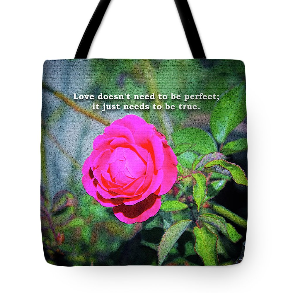 Love Does Not Tote Bag featuring the photograph Love Does Not Need To Be Perfect Motivational Quote by Daniel Ghioldi