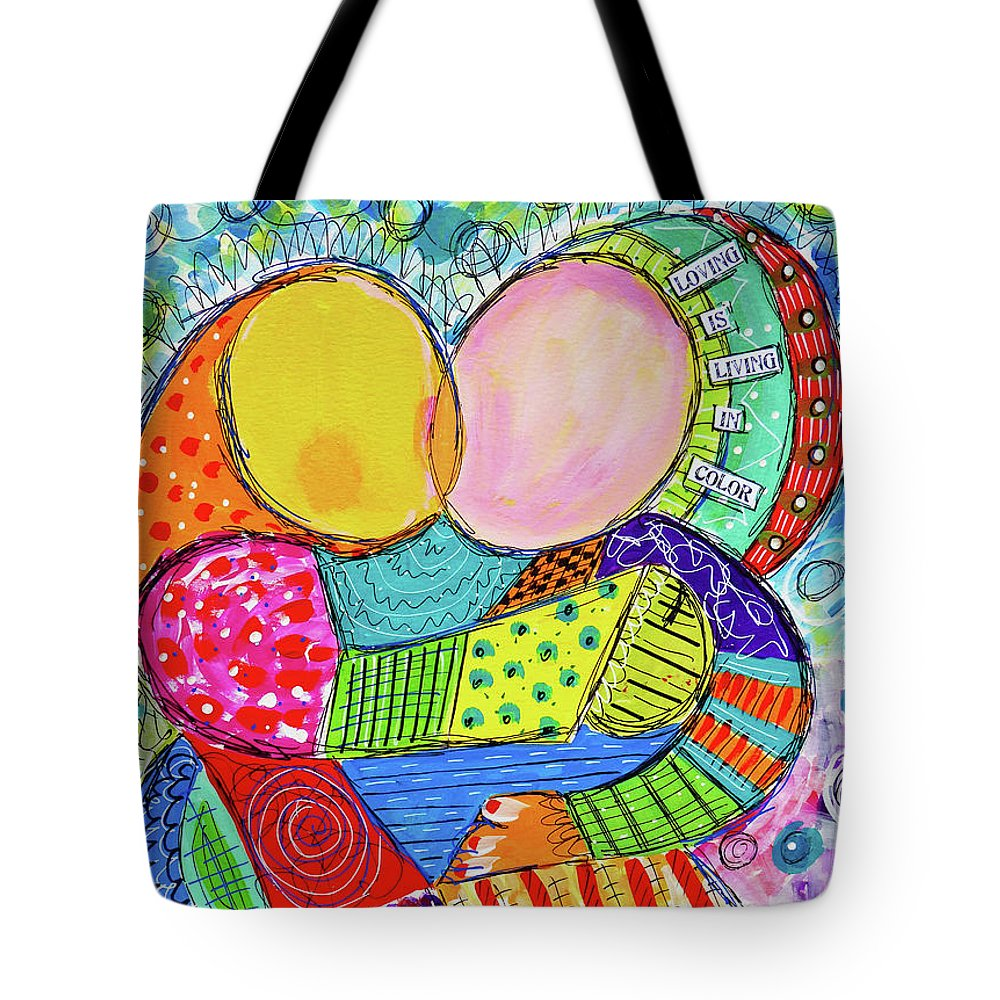 Colorful Tote Bag featuring the mixed media Loving Is Living In Color by Lynn Colwell