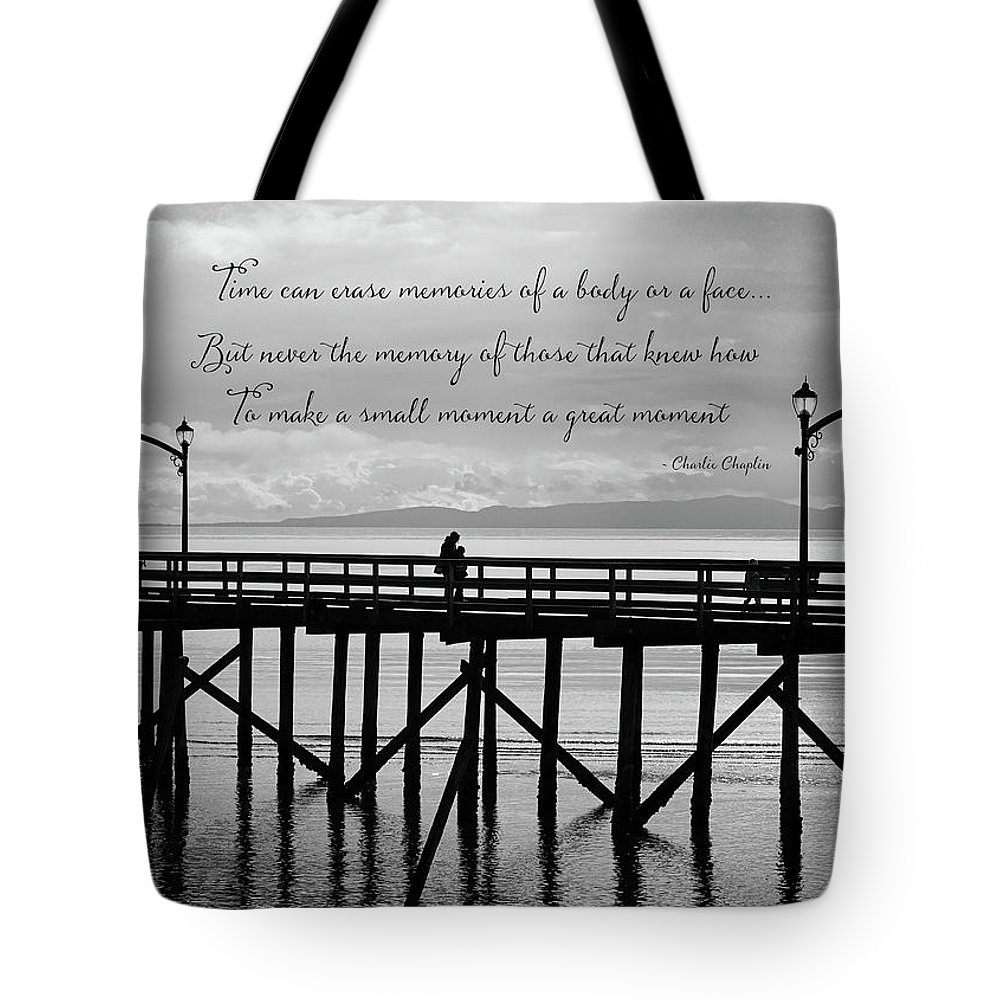 Make A Small Moment A Great Moment Tote Bag featuring the photograph Make A Small Moment A Great Moment - Black And White Art by Jordan Blackstone