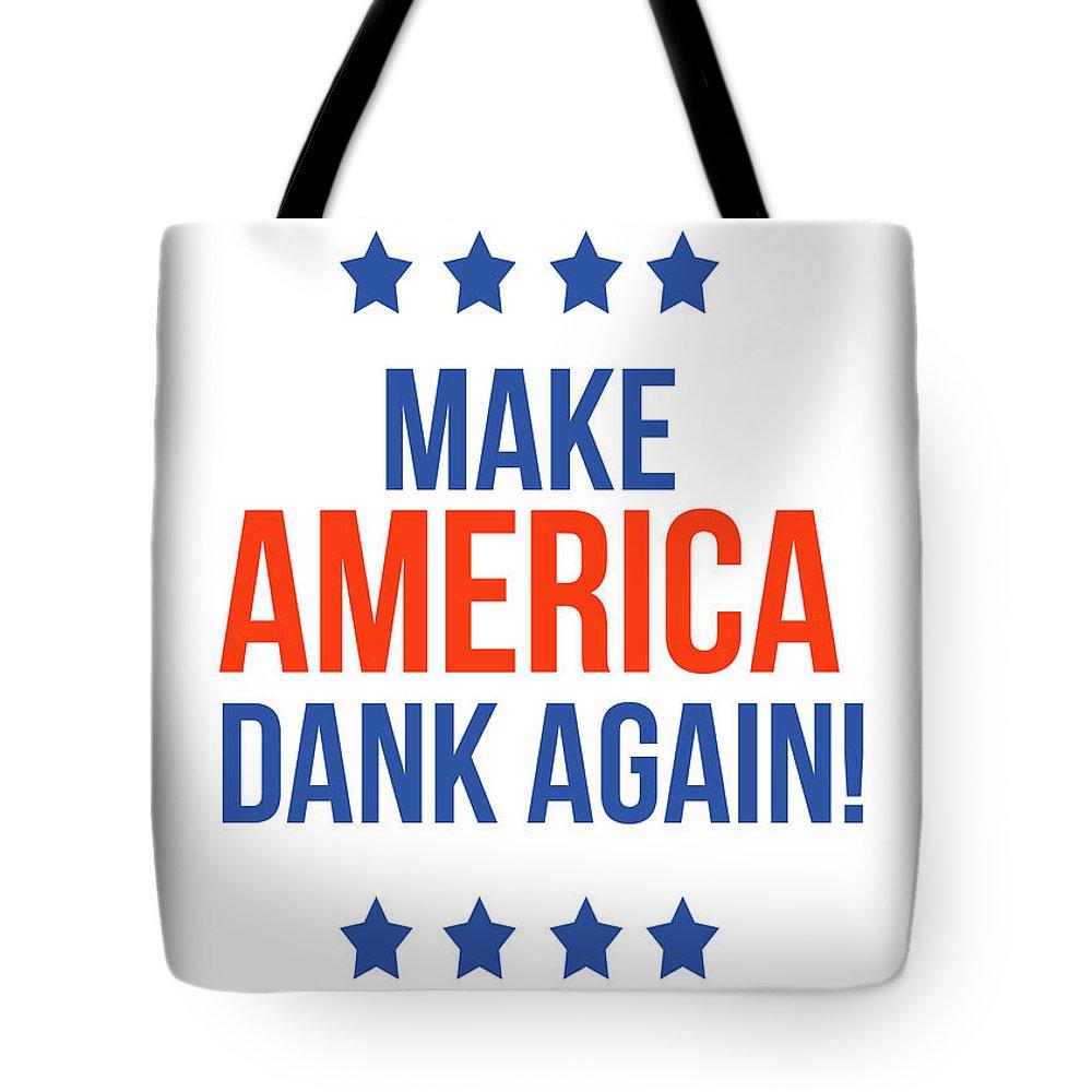 Dank Tote Bag featuring the digital art Make America Dank Again- Art by Linda Woods by Linda Woods
