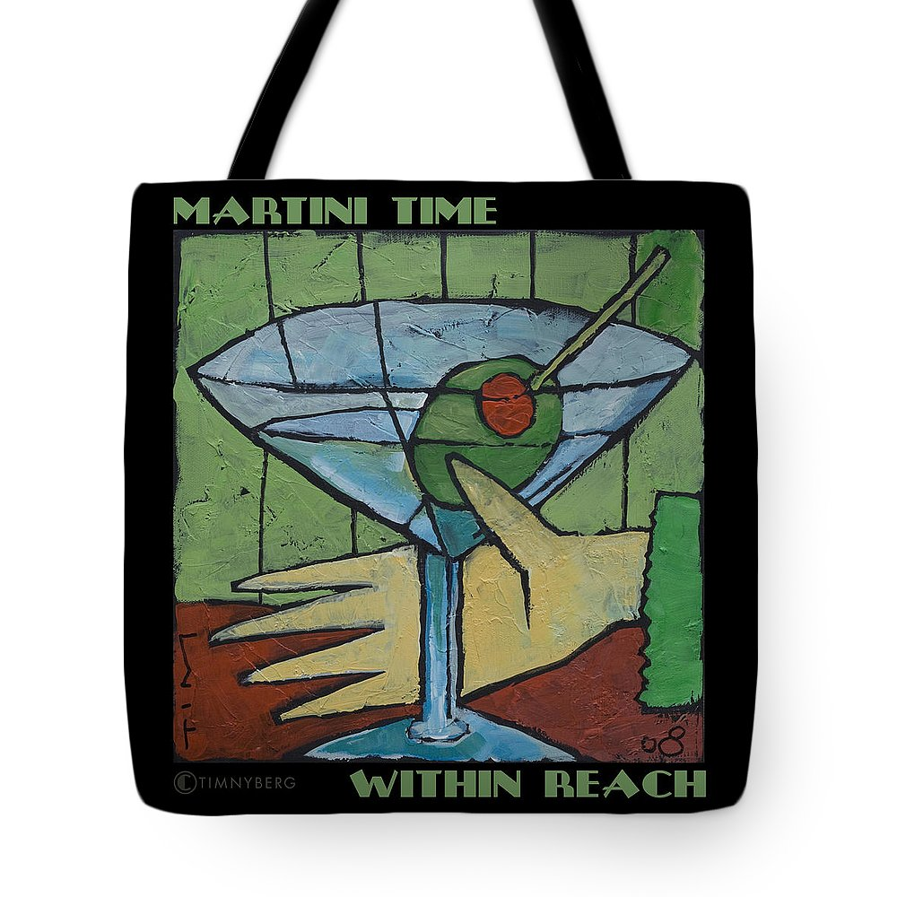 Martini Tote Bag featuring the painting Martini Time - Within Reach by Tim Nyberg