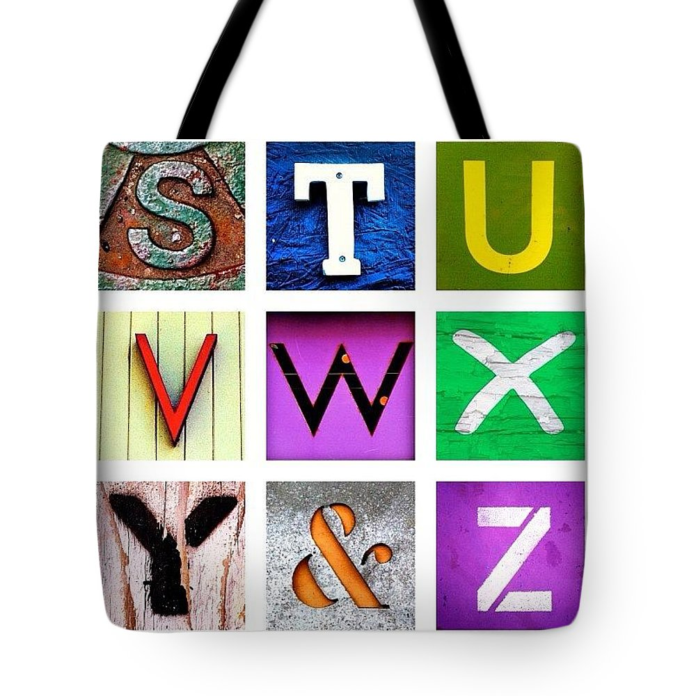 Alphabet Letters Tote Bag featuring the photograph my own alphabet S to Z by Julie Gebhardt