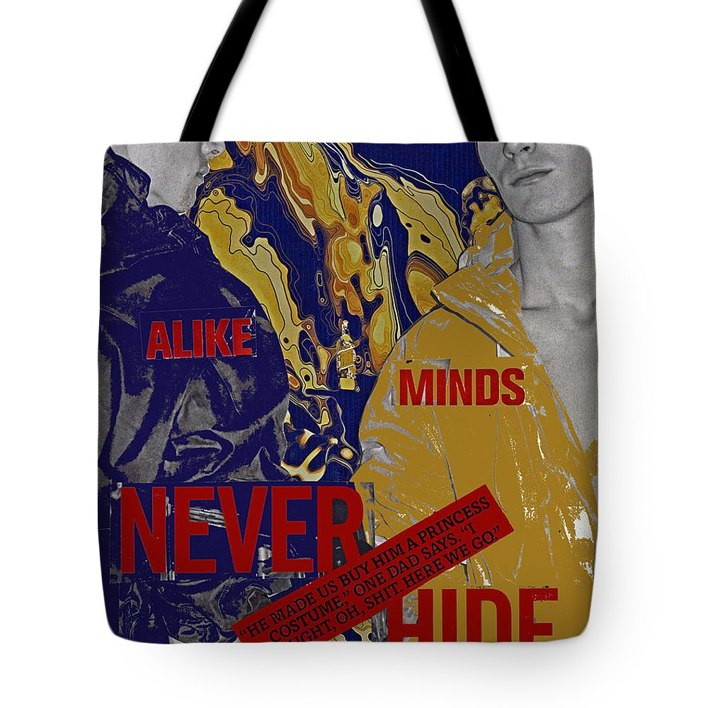Collage Tote Bag featuring the digital art Never Hide by John Vincent Palozzi