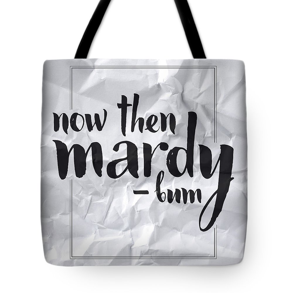 Now Then Mardy Bum Tote Bag featuring the digital art Now Then Mardy Bum by Samuel Whitton