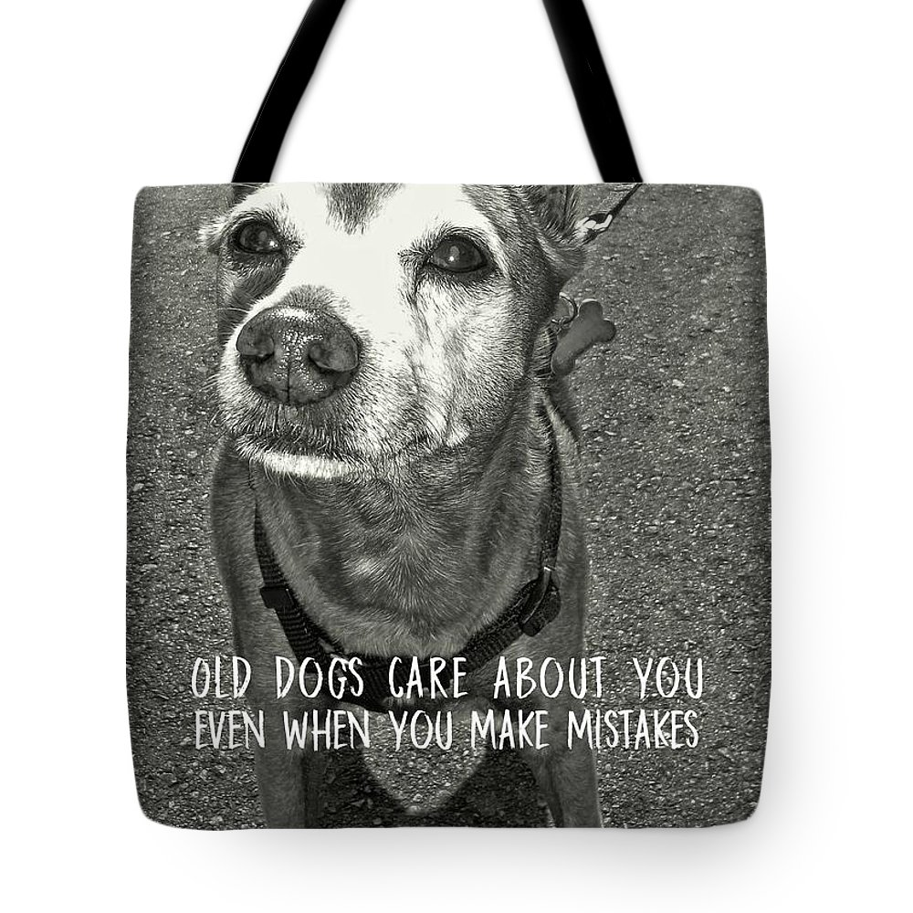 Dog Tote Bag featuring the photograph Old Timer Quote by JAMART Photography