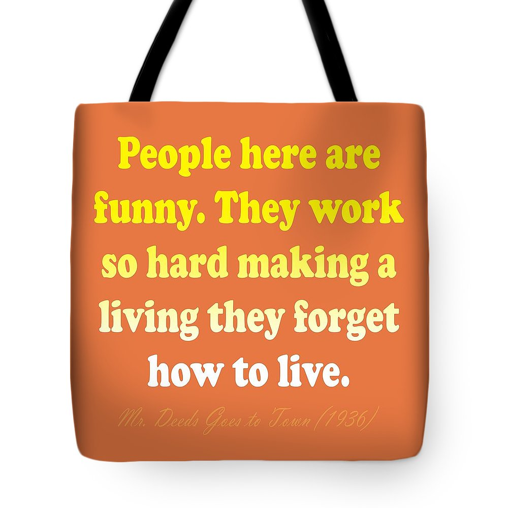 Life Quote Tote Bag featuring the digital art People Here Are Funny by Priscilla Wolfe