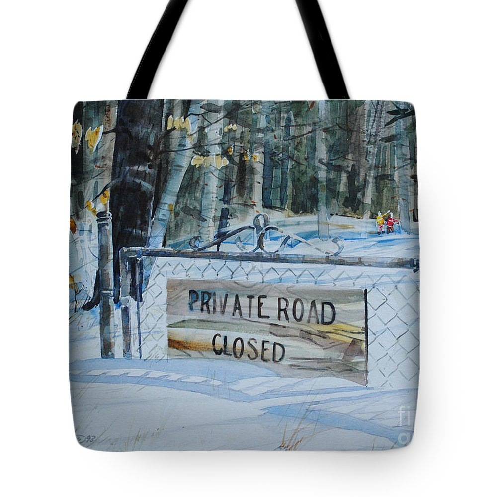 Winter Tote Bag featuring the painting Private - Road Closed by P Anthony Visco