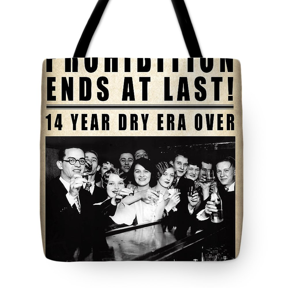 Prohibition Tote Bag featuring the digital art Prohibition Ends At Last 1933 by Daniel Hagerman