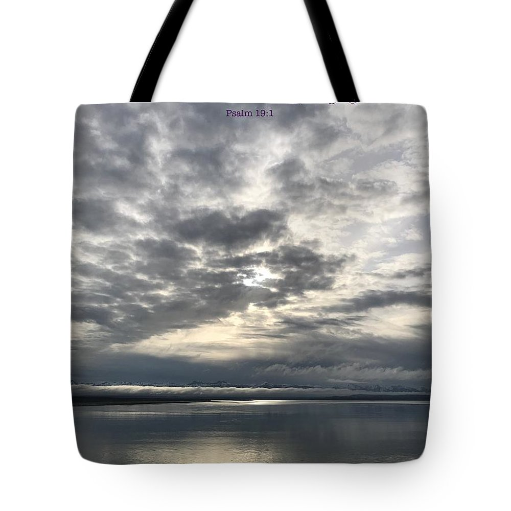 Heaven Declare Glory God Psalm Early Morning Sunrise Silver Gray Ocean Sky Clouds Juneau Alaska Pacific Tote Bag featuring the photograph Psalm 19 by Russell Keating