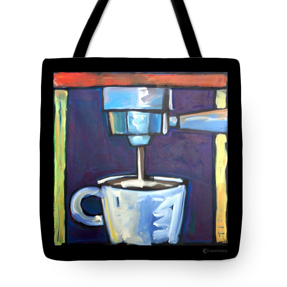 Coffee Tote Bag featuring the painting Pulling A Shot by Tim Nyberg