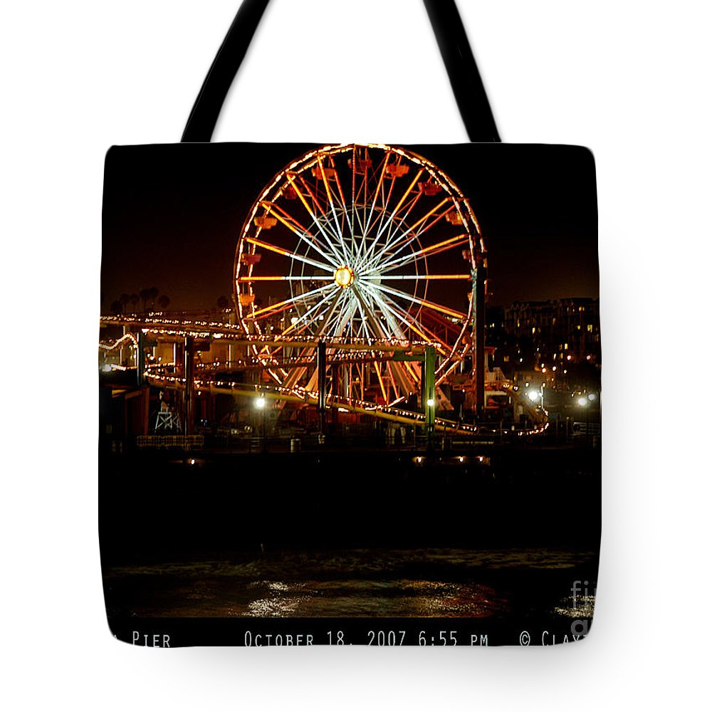 Clay Tote Bag featuring the photograph Santa Monica Pier October 18 2007 by Clayton Bruster
