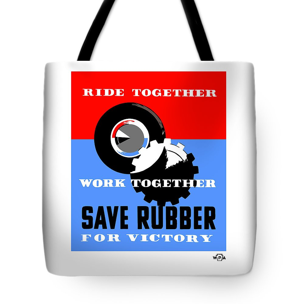 Ww2 Tote Bag featuring the mixed media Save Rubber For Victory - Wpa by War Is Hell Store