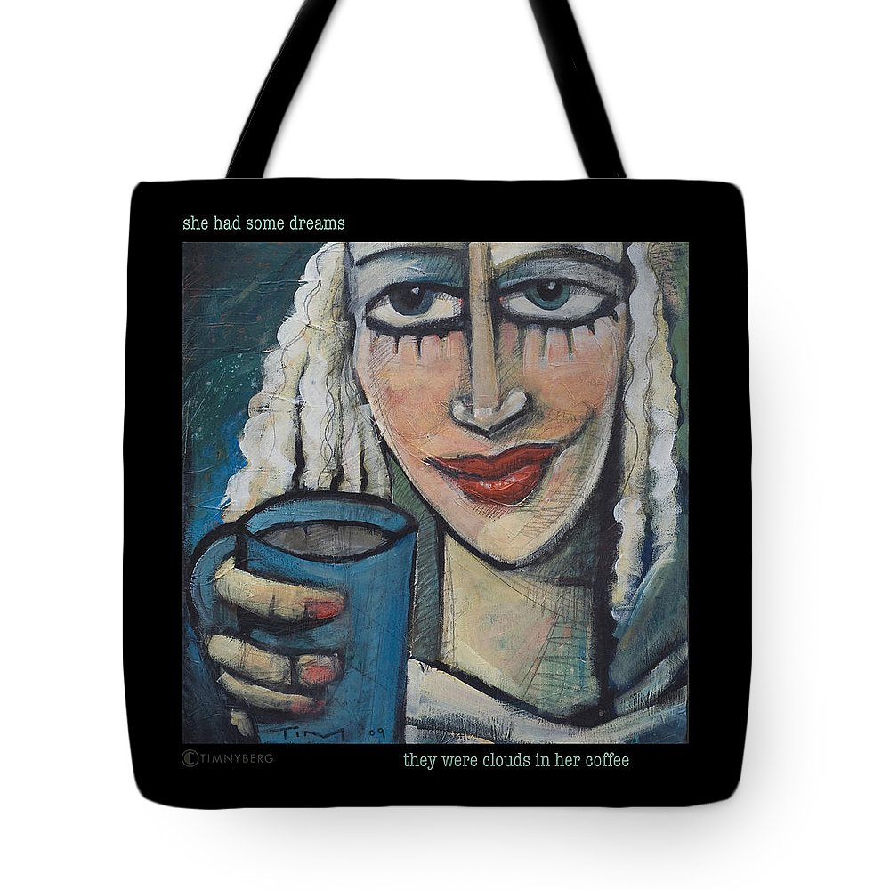 Coffee Tote Bag featuring the painting She Had Some Dreams... Poster by Tim Nyberg