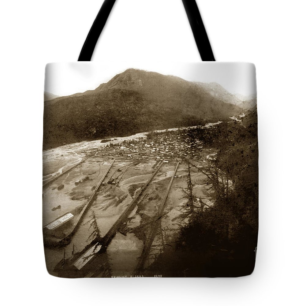 Pat Hathaway Tote Bag featuring the photograph Skaguway, Alaska View From Hill Over Looking 1898 by California Views Archives Mr Pat Hathaway Archives