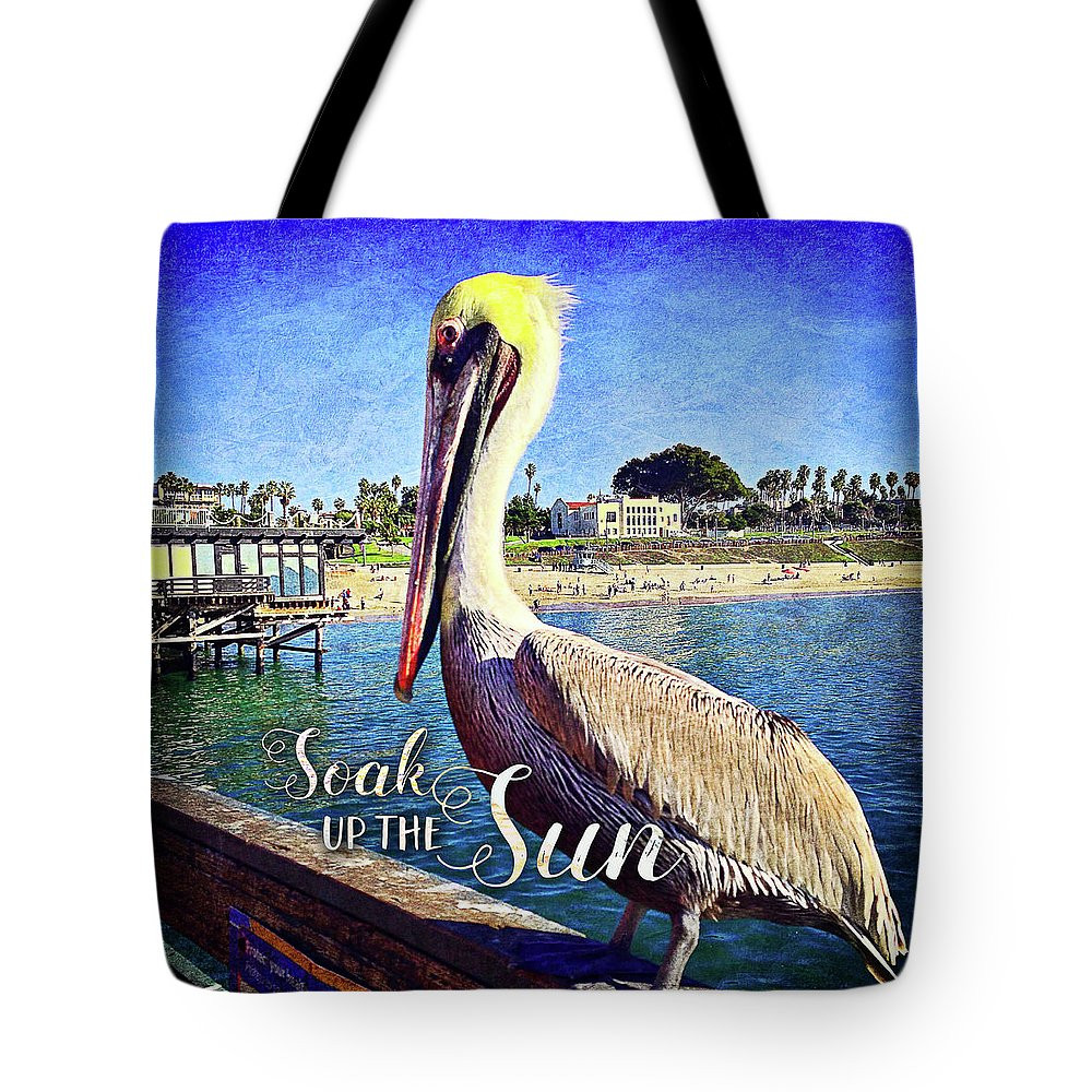 Color Tote Bag featuring the photograph Soak Up The Sun Quote, Cute California Beach Pier Pelican by Marcia Luce at Luceworks
