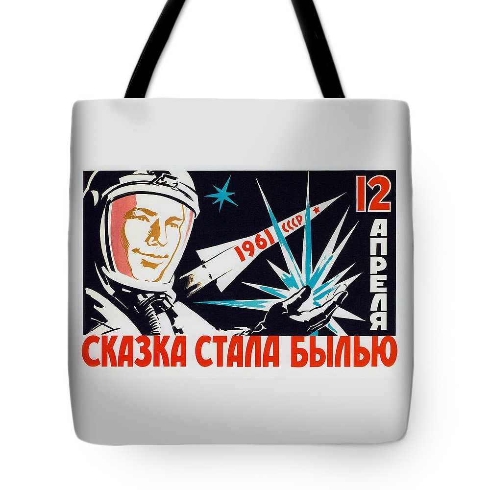 Yuri Gagarin Tote Bag featuring the painting Soviet Space Propaganda - The Dreams Came True by War Is Hell Store