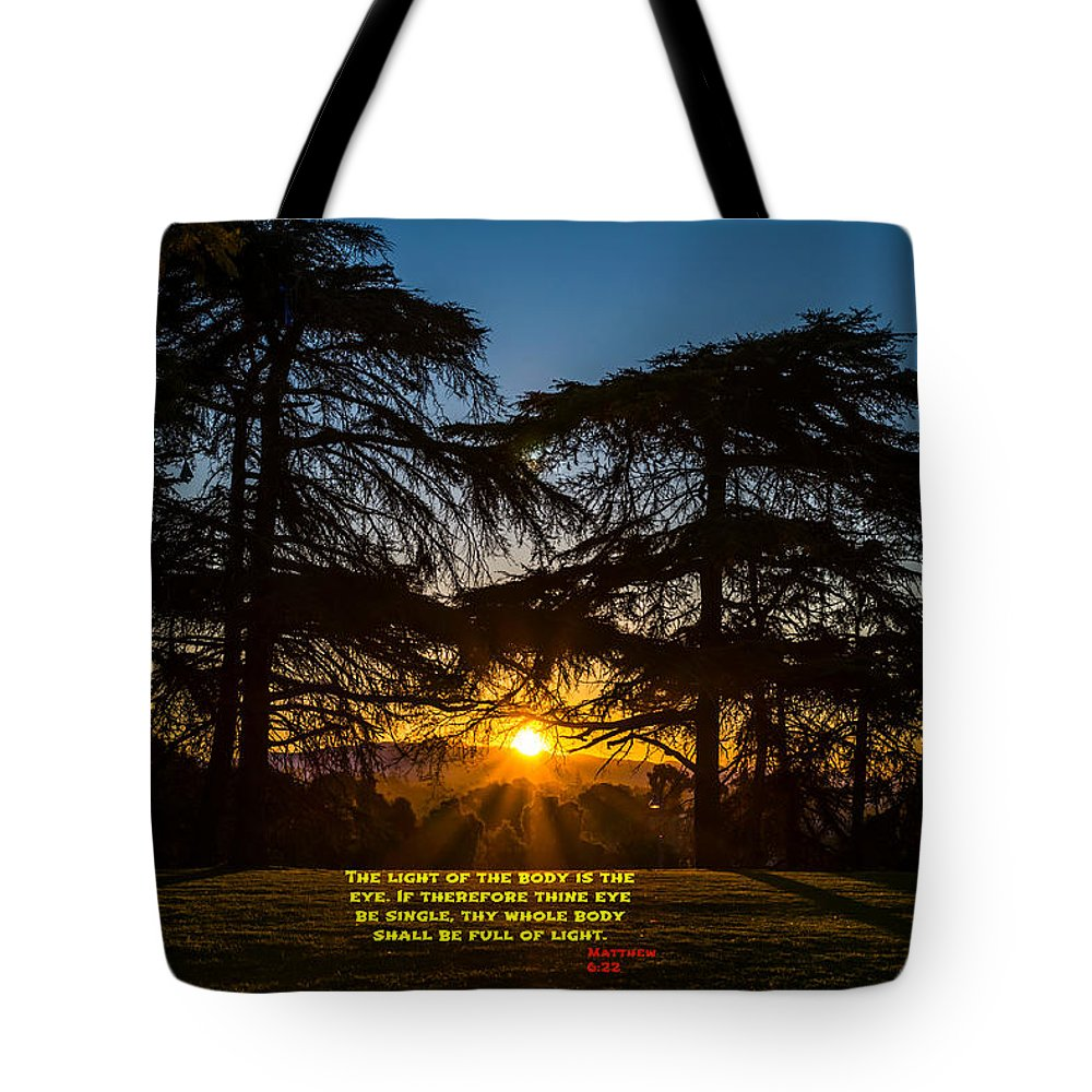 Matthew 6:22 Tote Bag featuring the photograph Sunrise And Scripture by Joseph S Giacalone
