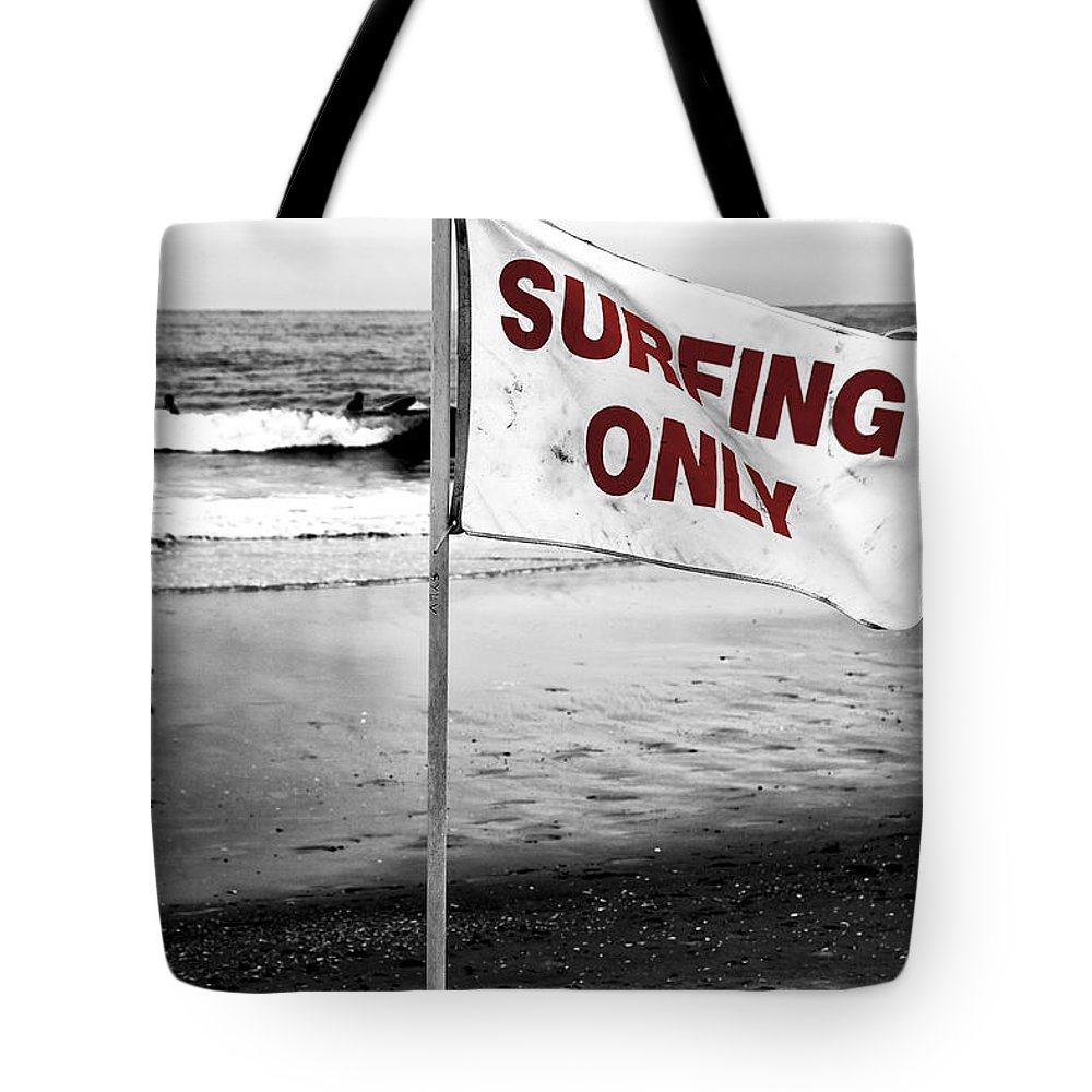 Surfing Only Fusion Tote Bag featuring the photograph Surfing Only Fusion by John Rizzuto
