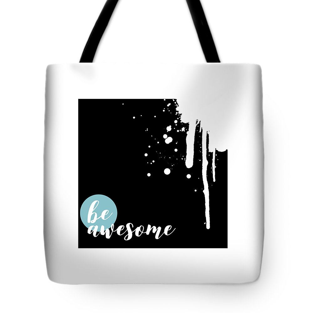 Confident Tote Bag featuring the digital art Text Art Be Awesome - Splashes by Melanie Viola