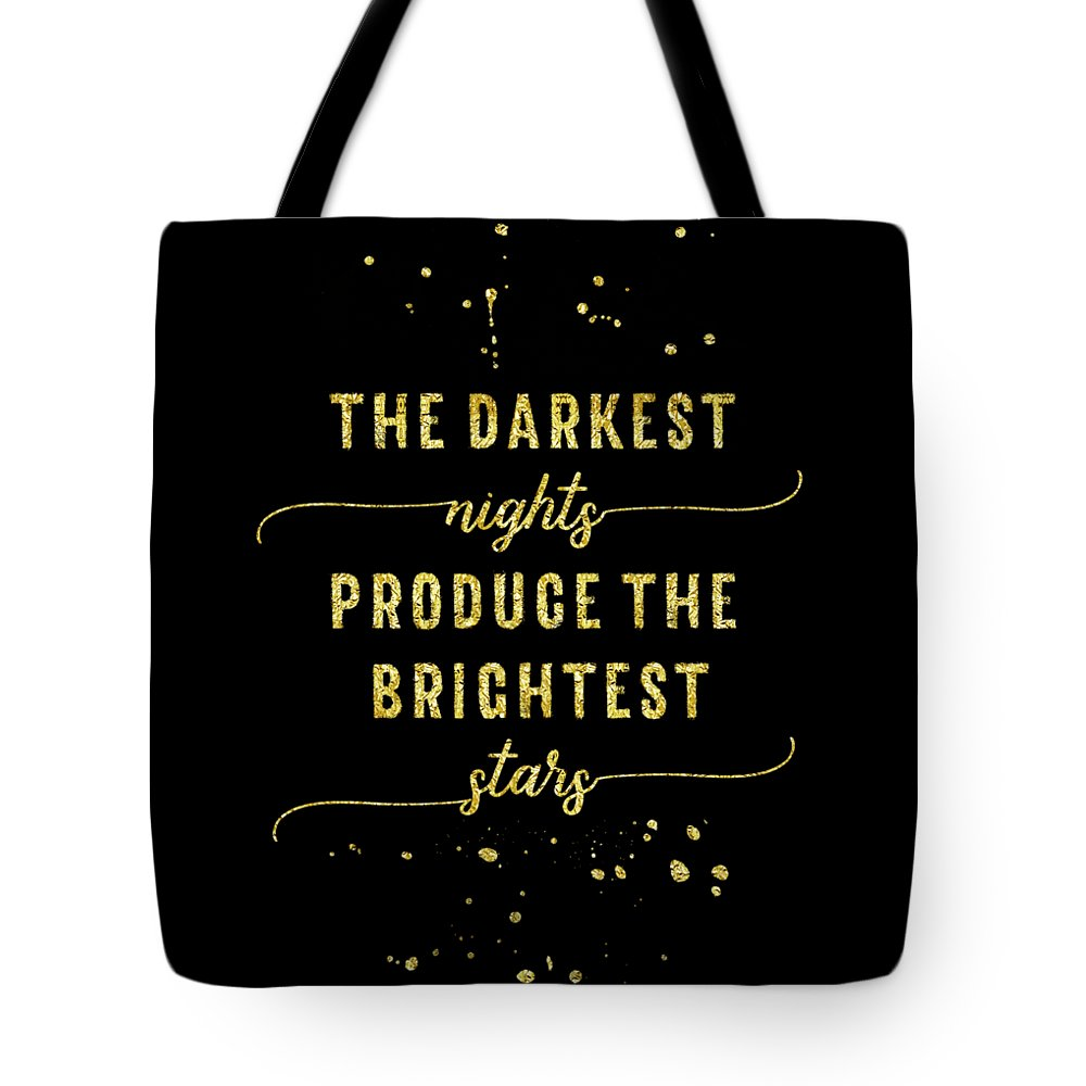 Life Motto Tote Bag featuring the digital art Text Art Gold The Darkest Nights Produce The Brightest Stars by Melanie Viola