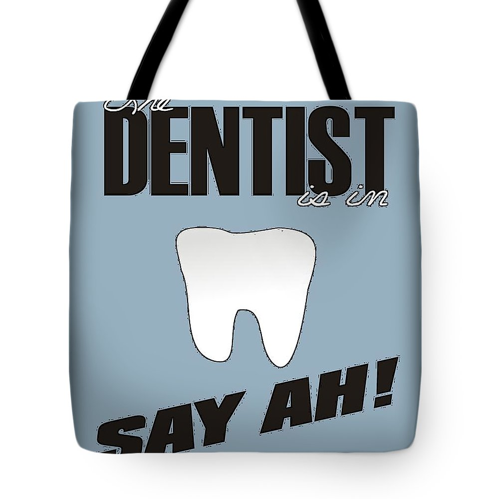 Dentist Tote Bag featuring the digital art The Dentist Is In by Priscilla Wolfe